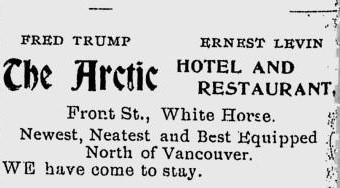 Detail of a newspaper advertisement in the Whitehorse Star in 1901 for the Arctic Hotel and Restaurant, co-owned by Donald Trump's grandfather, a German immigrant named Friedrich Trump, who began the family fortune with ventures in the Klondike Gold Rush.